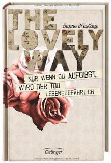 The Lovely Way – Nur wenn du aufgibst, wird der Tod lebensgefährlich