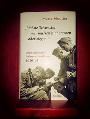 """""""Liebste Schwester, wir müssen hier sterben oder siegen."""" – Briefe deutscher Wehrmachtssoldaten 1939-45"""