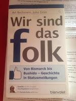 Wir sind das Folk – Von Bismarck bis Bushido – Geschichte in Statusmeldungen