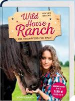 Wild Horse Ranch – Ein Traumpferd für Emily