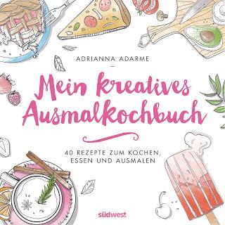 Mein kreatives Ausmalkochbuch –  40 Rezepte zum Kochen, Essen und Ausmalen